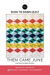 Dusk to Dawn Quilt Pattern<br>by Then Came June