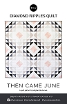 Diamond Ripples Quilt Pattern<br>by Then Came June