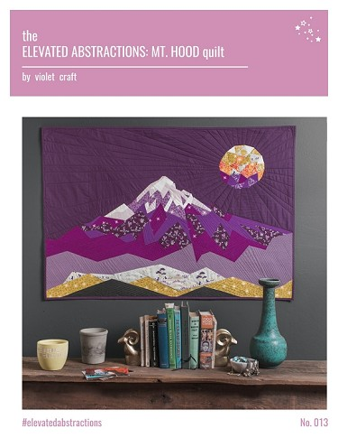 Elevated Abstractions: Mt. Hood Quilt by Violet Craft