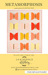 Metamorphosis Quilt Pattern<br>by Lo & Behold Stitchery