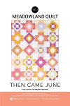 Meadowland Quilt Pattern<br>by Then Came June