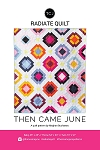 Radiate Quilt Pattern<br>by Then Came June