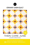 Granny Cabin Quilt Pattern<br>by Then Came June