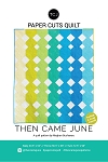 Paper Cuts Quilt Pattern<br>by Then Came June