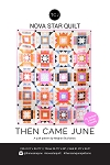 Nova Star Quilt Pattern<br>by Then Came June