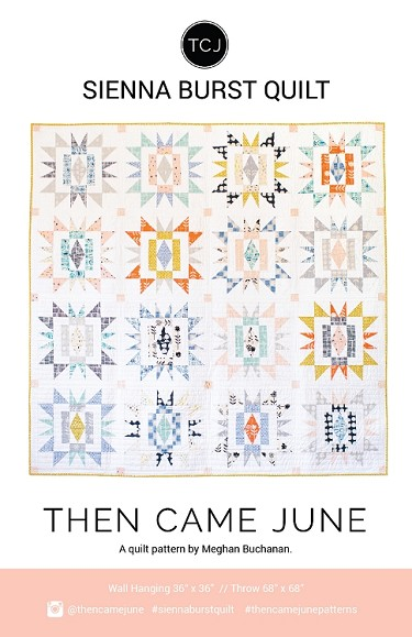 Sienna Burst Quilt Pattern<br>by Then Came June